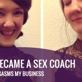 How I Became a Sex Coach and Made Orgasms My Business