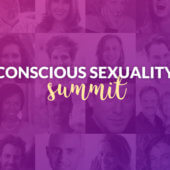 Discover the 24 Secrets Revealed During the Conscious Sexuality Summit