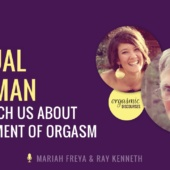 What a Sexual Shaman Can Teach Us About the Moment of Orgasm